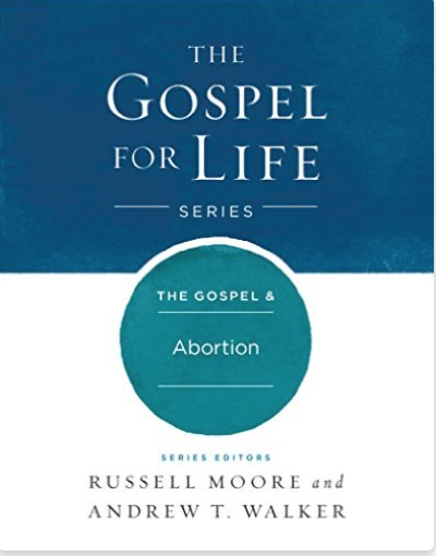 The Gospel For Life: The Gospel and Abortion