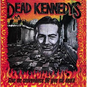 Dead Kennedys, give me convenience or give me death, punk, sex pistols, favourite band, 70s, seventies punk, 80s, front cover, album, artwork - HeadStuff.org