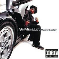 Sir Mix A Lot, Mack Daddy-headstuff.org
