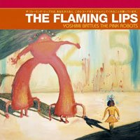 The Flaming Lips – Yoshimi Battles The Pink Robots (2002), coyne, class album, synth, about war, complicated brilliant music - HeadStuff.org