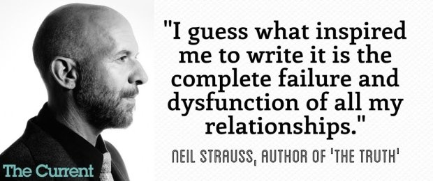 Neil Strauss - I guess what inspired me to write is the complete failure and dysfunction of all my relationships - HeadStuff.org