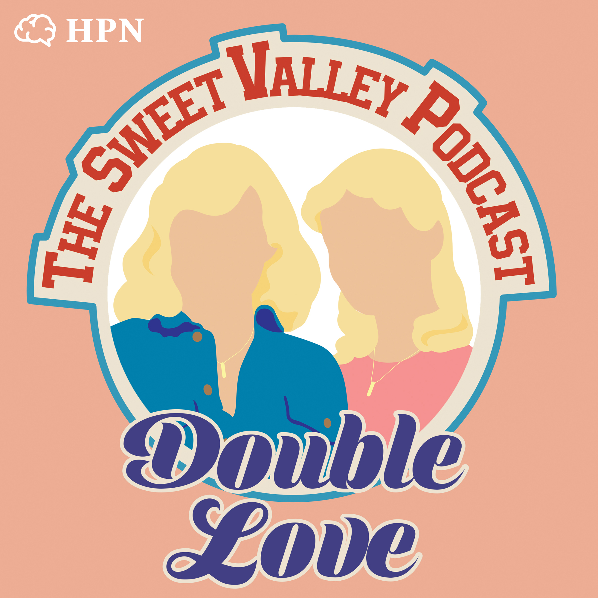 Double Love - The Sweet Valley Podcast
