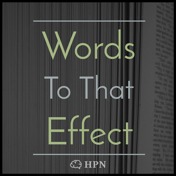 Words To That Effect HeadStuff Podcast Network