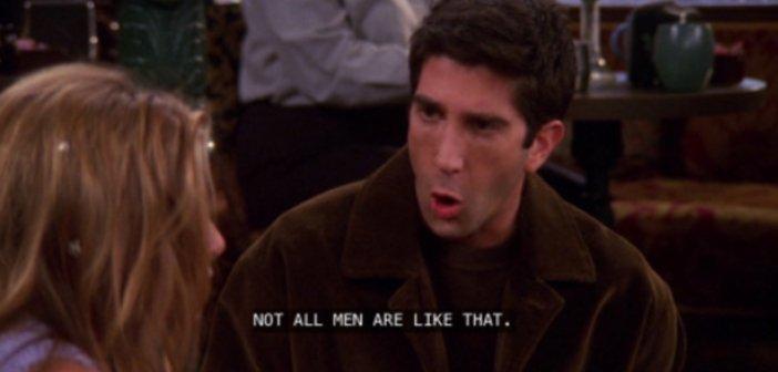 Not all men Ross Gellar - HeadStuff.org