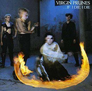 Virgin Prunes If I Die I Die