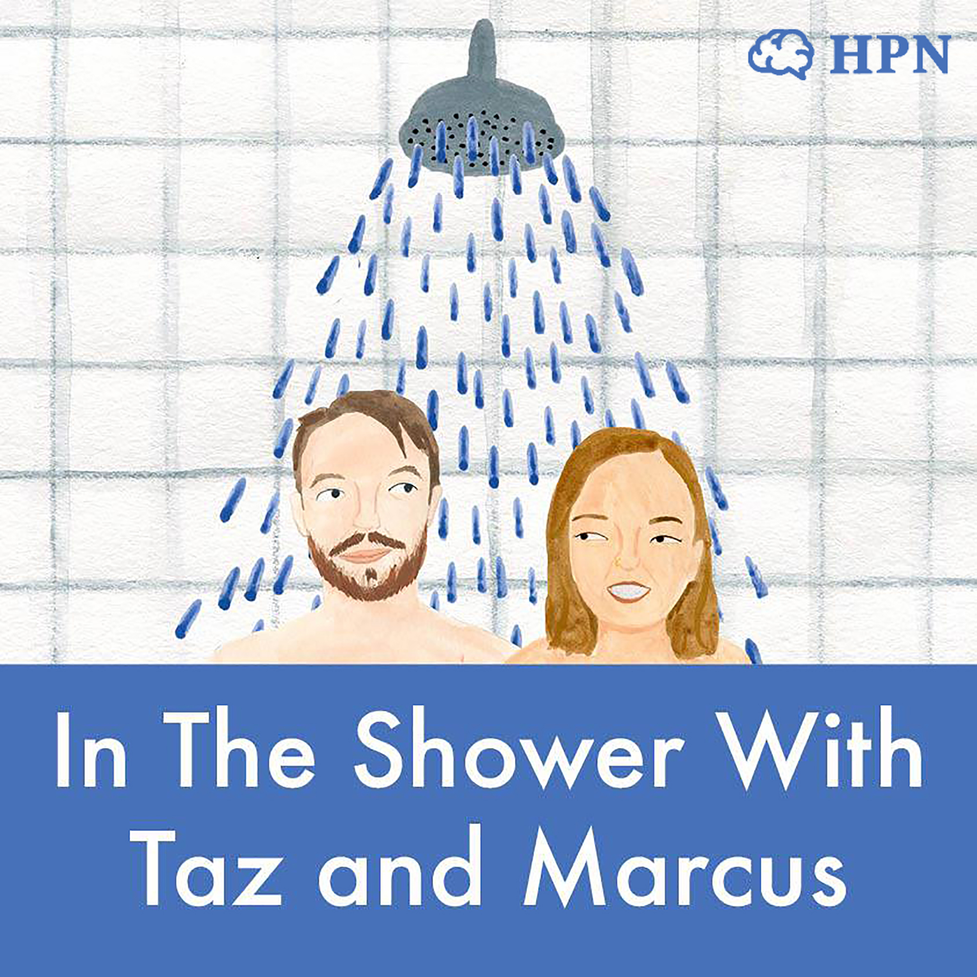 In The Shower with Taz and Marcus, podcast - HeadStuff.org