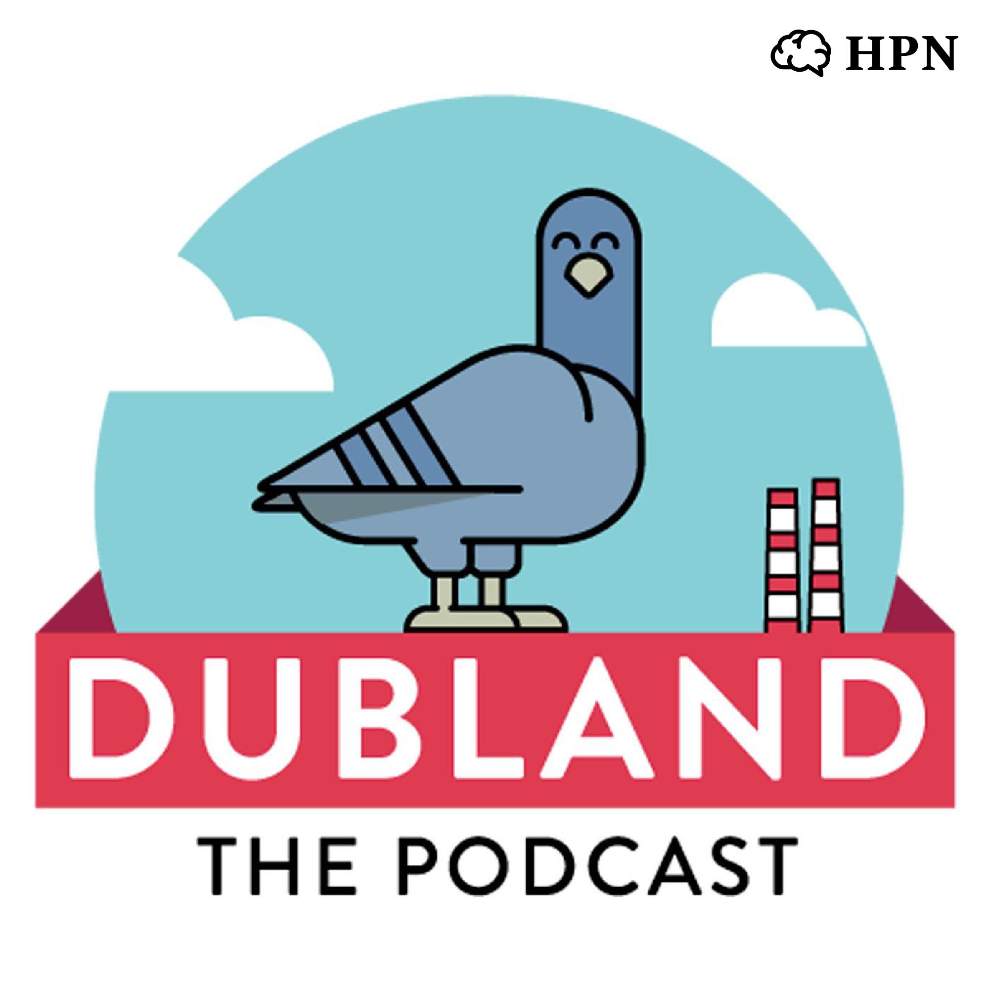 DUBLAND The Podcast