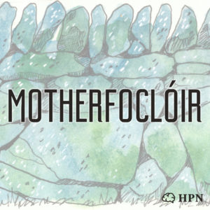 Motherfocloir Podcast on HeadStuff Podcast Network