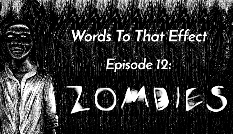 Words to that Effect History of Zombies - HeadStuff.org