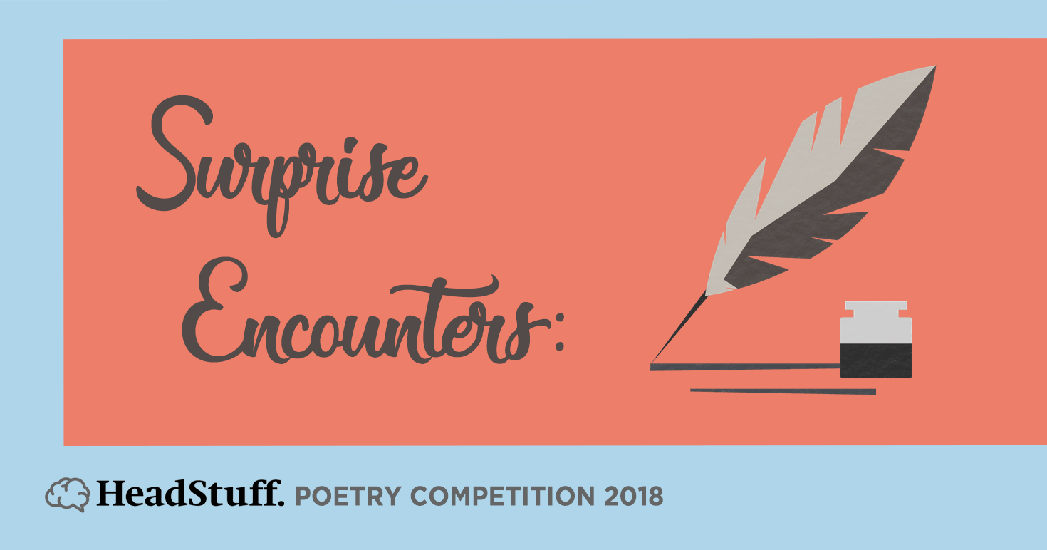 Surprise Encounters HeadStuff Poetry Competition 2018 - HeadStuff.org