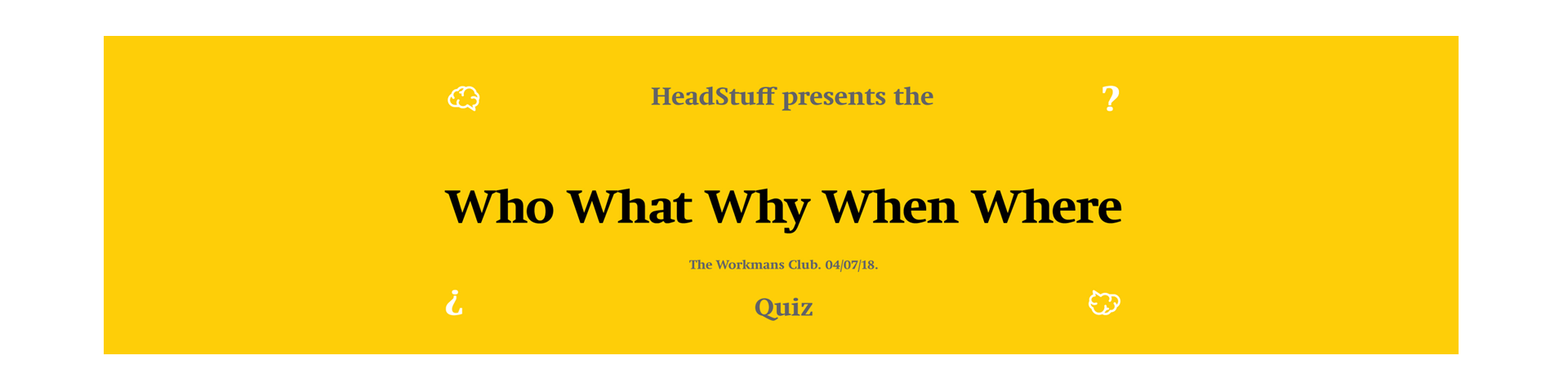 HeadStuff Who What Why When Where Quiz