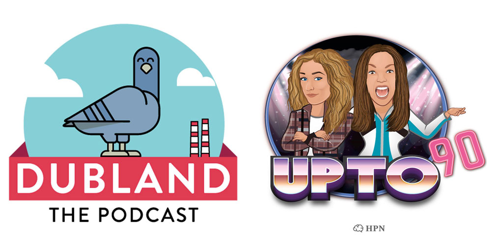 dubland and up to 90 at the Dublin Podcast Festival