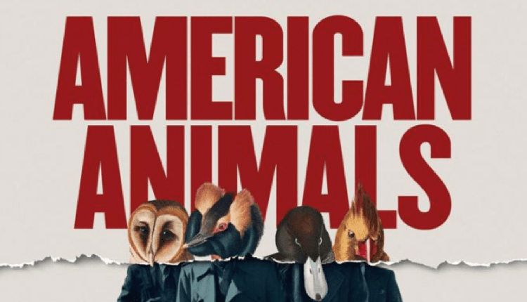 American Animals - Headstuff.org