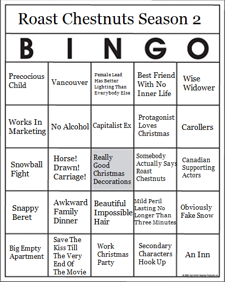 The Roast Chestnuts Season 2 bingo card containing made for tv christmas movie tropes like Wide Widower and Shot In Vancouver