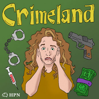 Crimeland Podcast Cover HeadStuff Podcast Network