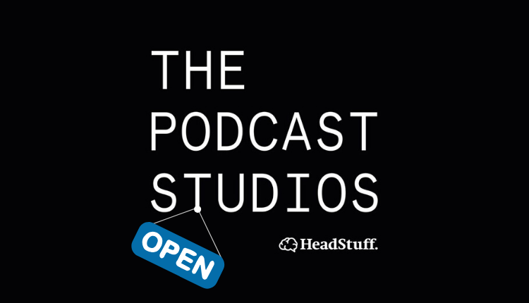 The Podcast Studios Open