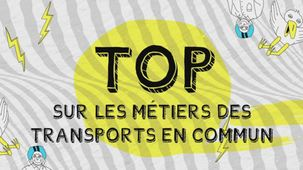 Vidéo - Top sur les métiers des transports en commun