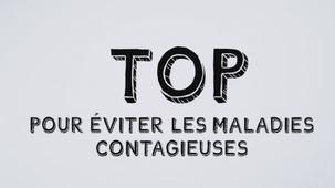 Vidéo - Top pour éviter les maladies contagieuses