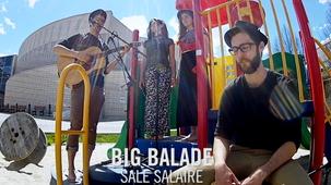 Vidéo - Big Balade : Sale salaire