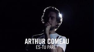 Vidéo - Arthur Comeau - Es-tu paré?