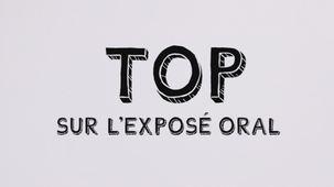 Vidéo - Top sur l'exposé oral