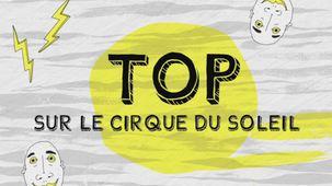 Vidéo - Top sur le cirque du soleil