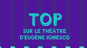 Vidéo - Top sur le théâtre d'Eugene Ionesco