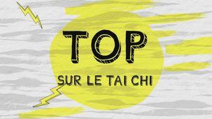 Vidéo - Top sur le Tai Chi
