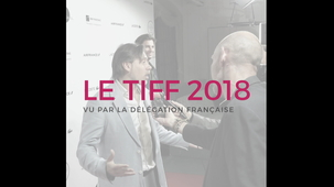 Vidéo - The 2018 TIFF from a French Perspective