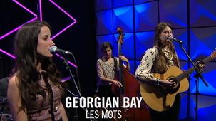 Vidéo - Georgian Bay : Les mots