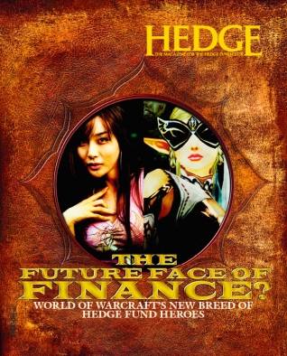 'The Future Face of Finance', World of Warcraft's new breed of hedge fund heroes -  Hedge Magazine 7