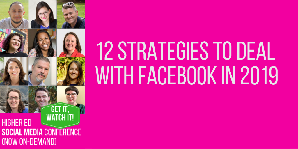 12 Higher Ed Strategies To Deal with Facebook in 2019