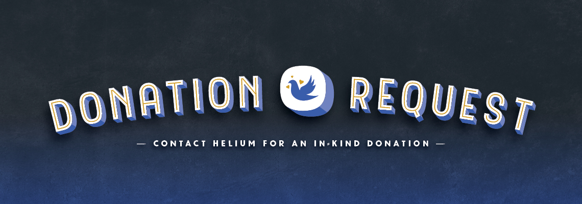 Donation Requests - Contact Helium for an In-Kind Donation