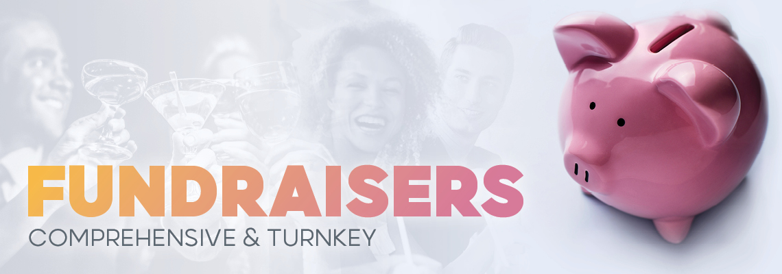 Fundraisers: Comprehensive & Turnkey