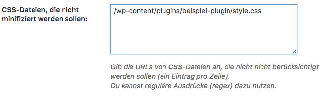 Erweiterte Einstellungen → CSS-Dateien, die nicht minifiziert werden sollen