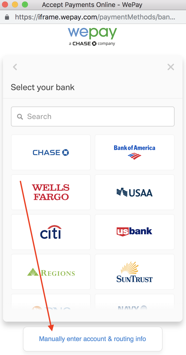 If bank is not listed, click Manually Enter Account & Routing info at the bottom of the screen