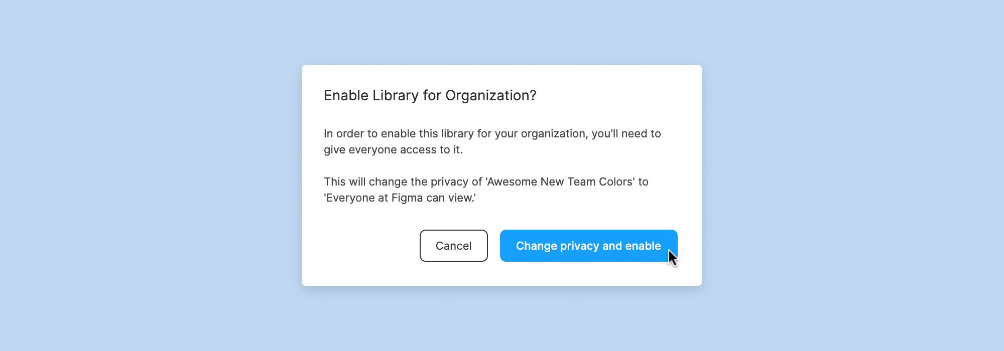 Confirmation screen for 'Change Privacy and enable' action for Library