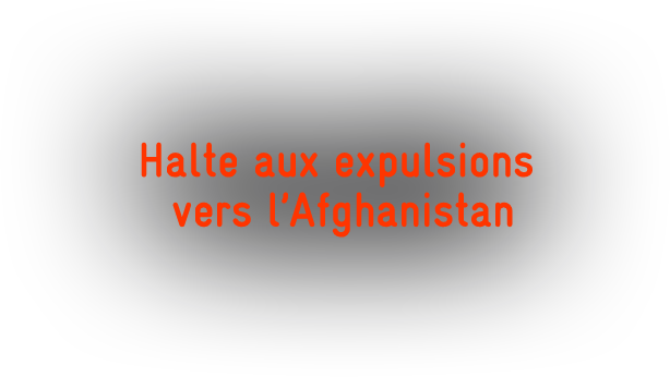 Halte aux expulsions vers l'Afghanistan