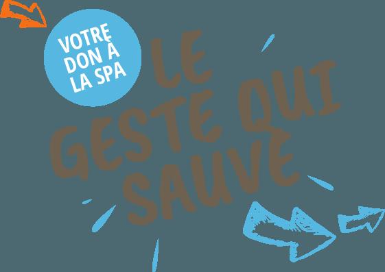 Votre don à la SPA - Le Geste qui Sauve