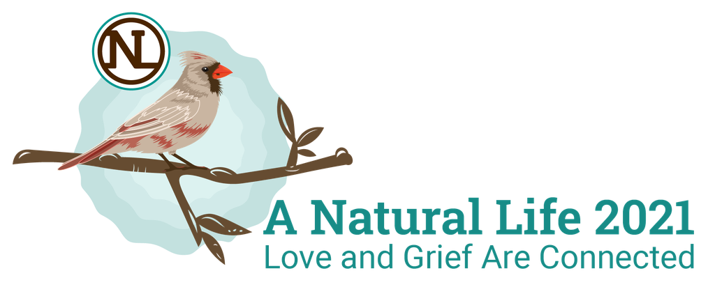 A Natural Life: Love & Grief Are Connected