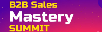 B2B Sales Mastery Summit