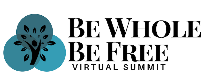 Be Whole, Be Free  Wellness Summit