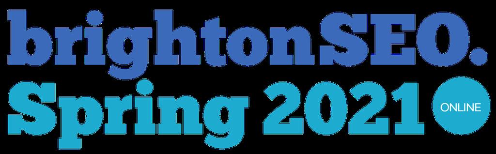 brightonSEO - Spring 2021