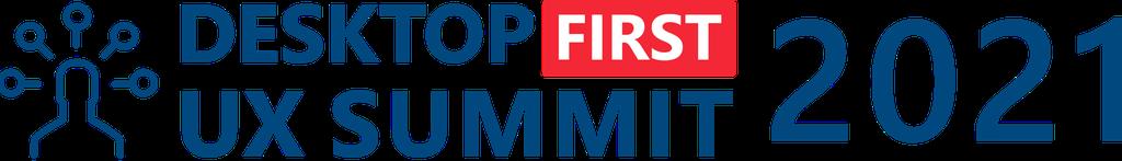 Desktop First UX Summit