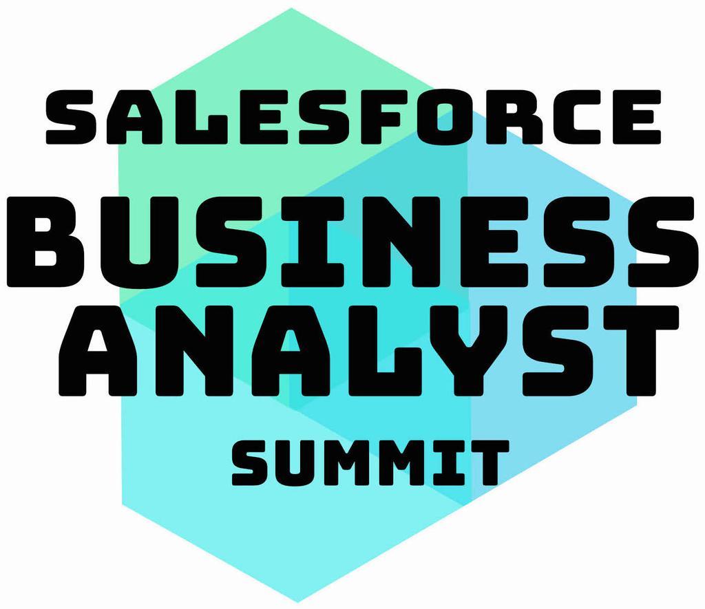 Spring 2021 Salesforce Business Analyst Virtual Summit