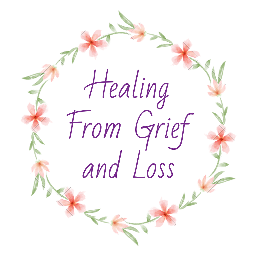 Healing From Grief and Loss