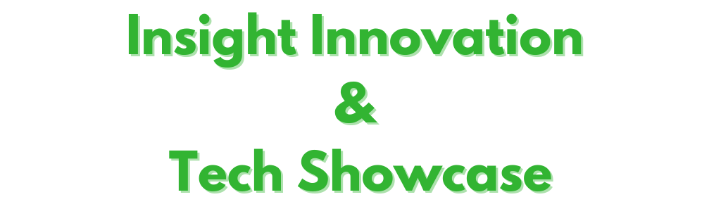 Insight Innovation & Tech Showcase