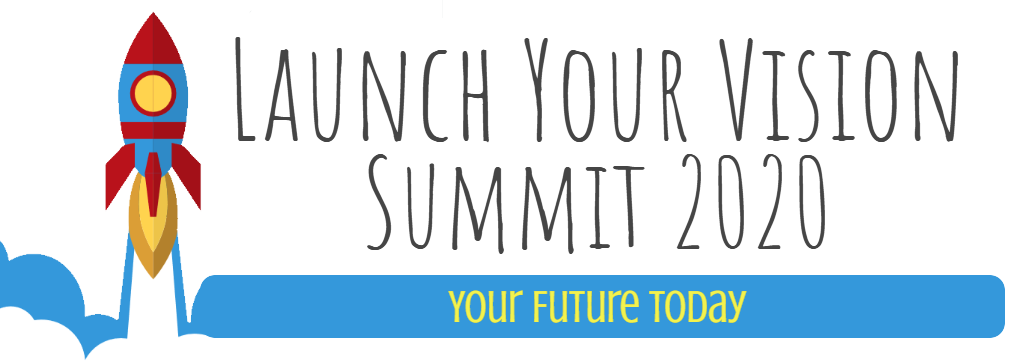 Launch Your Vision Summit 2020