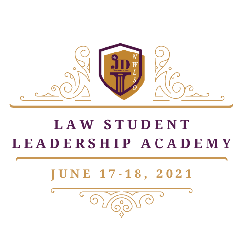 2021 Law Student Leadership Academy - Presented By NWLSO