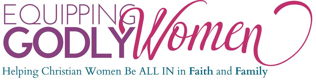 Equipping Godly Women Online Conference